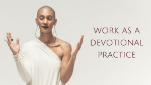 Work as a Devotional Practice